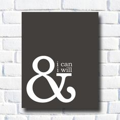 Inspirational Print I Can and I Will / Anniversary Gift / Quote Print / Typography Poster  / Classroom Poster. $25.00, via Etsy.