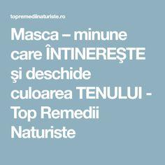 Masca – minune care ÎNTINEREŞTE şi deschide culoarea TENULUI - Top Remedii Naturiste