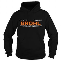 cool BROHL Tee - It's a BROHL Thing, You Wouldn't Understand