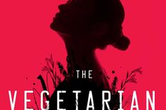 For JSTOR Daily - The Lasting Stain of Political Violence: Han Kang's THE VEGETARIAN