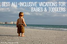 best all-inclusive family vacations for babies and toddlers