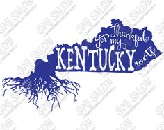 Thankful For My Kentucky Roots American State Pride Shirt Decal Cutting File in SVG, EPS, DXF, JPEG, and PNG Format