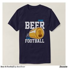 Beer & Football Tee Shirts #beer #football #hobby #fashion #men