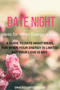 Date Night Ideas For When Energy is Low | Grace Quantock Trailblazing Wellness