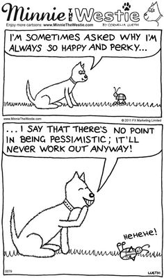 Why are Westies always so happy?     Minnie The Westie ~ cute west highland terrier cartoons :)