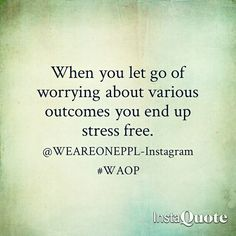 #Worry #Stress #Let #Go #life #lesson #positive #message #love #happy #WAOP