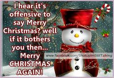 I Say Merry Christmas christmas merry christmas christmas quotes christmas humor funny christmas quotes merry christmas quotes quotes for christmas christmas image quotes merry christmas quotes for friends