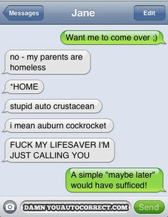 LMAO! I love when the corrections are just as bad as the auto correct lol