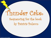 """Sequencing """"Thunder Cake"""" by Patricia Polacco 