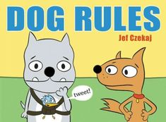 Dog Rules by Jef Czekaj. Two dogs trying to raise a baby bird (which they think is a puppy) New Children's Books, Award Winning Books, Dog Rules, Two Dogs, New Puppy, New Pictures, Laugh Out Loud, Best Dogs, Scooby Doo