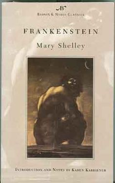 Frankenstein by Mary Shelley. To me, it's one of the most important novels ever written.