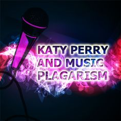 Katy Perry and Music Plagiarism  #katyperry #music #yay