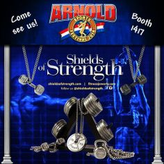 Shields of Strength - Come see us at the Arnold!  Booth 1417