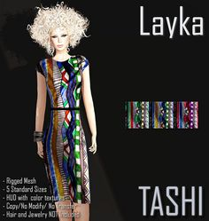 Layka Sheath Dress, Rigged Mesh, comes in 5 standard sizes, HUD to change color and comes with 3 colors to choose from. Available at : https://marketplace.secondlife.com/p/TASHI-Layka-Sheath-Dress/6815427 For questions please contact Shinya Tandino Thank you for shopping at Tashi Pic by: Coqueta Veeper (coqueta.georgia) Model: Layka63 Resident