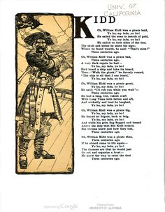 """""""Oh, William Kidd was a pirate bold, Yo ho, my lads, yo ho! He sailed the seas in search of gold, Yo ho, my lads, yo ho!"""" An Alphabet of History, by Wilbur D. Nesbit, illustrated by Ellsworth Young."""