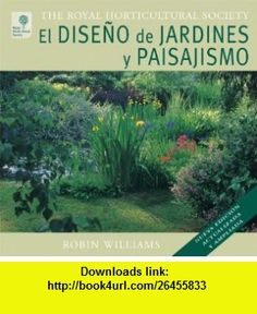 El diseno de jardines y paisajismo/ The Garden Designer (Spanish Edition) (9788479026547) Robin Williams , ISBN-10: 8479026545  , ISBN-13: 978-8479026547 ,  , tutorials , pdf , ebook , torrent , downloads , rapidshare , filesonic , hotfile , megaupload , fileserve