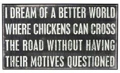Seriously.  ;)' ha ha ha!  Goin' in my chicken coup!