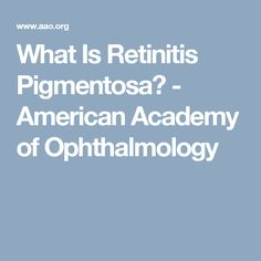 Retinitis Pigmentosa is a genetic disorder where the rod and cone cells of the retina slowly die off. As this happens the field of view becomes narrower and narrower, leaving a person blind. There is no cure. Current research in stem cell therapy and gene therapy may lead to new treatments.
