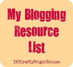 Blogging Resouce- looks like a really great list, especially for a beginner