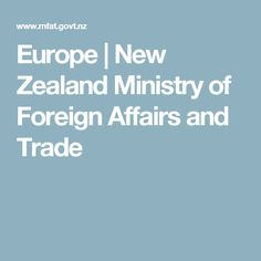Europe | New Zealand Ministry of Foreign Affairs and Trade