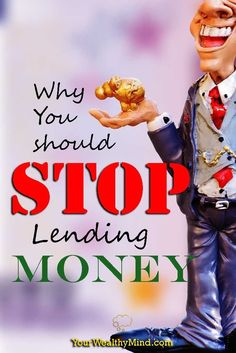"Do you find it hard to say no? Do people take advantage of your kindness? Do people borrow and never pay you back? Like what Benjamin Franklin said, ""small leaks sink great ships."" Protect the fruits of your hard work and read the reasons why you should STOP lending money."