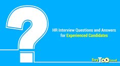 popular interview questions related to various streams and domains. Today is the turn of HR interview questions and answers for experienced candidates. Popular Interview Questions, Question And Answer, Letters, Sayings, Lyrics, Letter, Lettering, Quotations, Idioms
