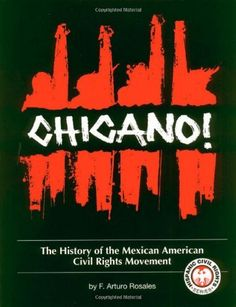 Chicano!: The History of the Mexican American Civil Rights Movement (Hispanic Civil Rights) by Francisco A. Rosales, http://www.amazon.com/dp/1558852018/ref=cm_sw_r_pi_dp_6xP4pb10SJ57D