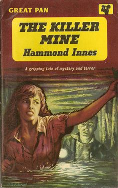 The killer mine by Hammond Innes Pan Books #G381, 1960. Cover art by S.R. Boldero.