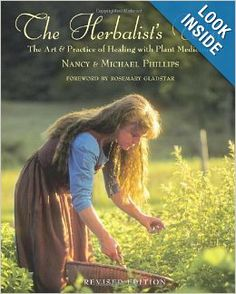 The Herbalist's Way: The Art and Practice of Healing with Plant Medicines- 2013 Herbal Coaching Intensive highly suggested reading!