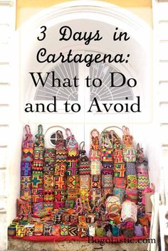 3 Days in Cartagena: What to Do and to Avoid