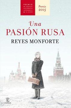 Una pasión rusa novela - Premio de novela histórica Alfonso X El sabio