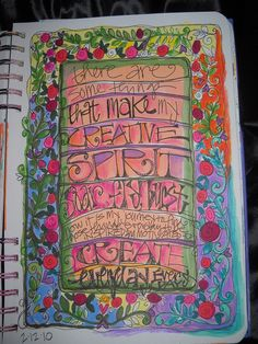Fill a page with a passage or verse or poem or hopes & dreams .... the add some interesting doodles and scrawls . . .