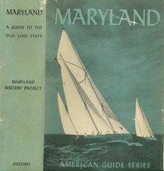 Maryland: A Guide To The Old Line State