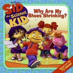Google Image Result for http://images2.wikia.nocookie.net/__cb57090/hdps/images/4/48/Sid_the_Science_Kid_-_Why_Are_My_Shoes_Shrinking.jpg
