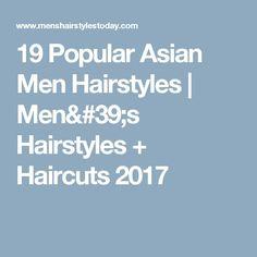 Fashionable Men's Haircuts :   19 Popular Asian Men Hairstyles   Men's Hairstyles   Haircuts 2017    -Read More –   - #Haircuts