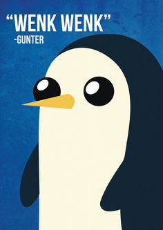 """Wenk Wenk!"" - Gunter, Adventure Time"