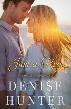Just a Kiss {Denise Hunter} | #tingsmombooks #thomasnelson