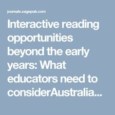 Interactive reading opportunities beyond the early years: What educators need to considerAustralian Journal of Education - Margaret Kristin Merga, 2017