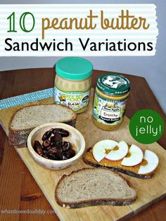 10 Peanut Butter Sandwich Ideas, can use for homeschool lunches