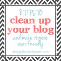 How to Clean Up Your Blog and Make it More User Friendly