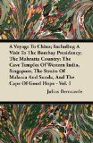 A Voyage To China; Including A Visit To The Bombay Presidency; The Mahratta Country; The Cave Temples Of Western India, Singapore, The Straits Of Malacca And Sunda, And The Cape Of Good Hope - Vol. I - http://malaysiamegatravel.com/a-voyage-to-china-including-a-visit-to-the-bombay-presidency-the-mahratta-country-the-cave-temples-of-western-india-singapore-the-straits-of-malacca-and-sunda-and-the-cape-of-good-hope-vol-i/