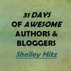 Write 31 Days: Awesome Authors: Shelley Hitz