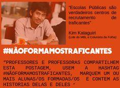 Professores criam hashtag para rebater acusações de Kim Kataguiri: #NãoFormamosTraficantes