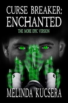 Claim a free copy of Curse Breaker: Enchanted [The More Epic Version]