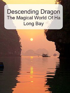 Explore the magical world of Ha Long Bay, Vietnam. Ann K Addley travel blog