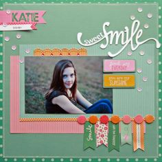 Layout: Sweet Smile. From scrapbooking.com, a great source of supplies and ideas.