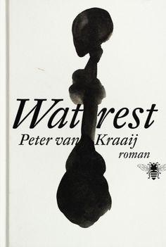 Wat rest - Peter van Kraaij