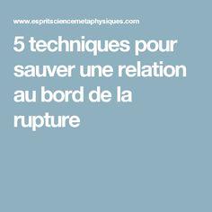 5 techniques pour sauver une relation au bord de la rupture