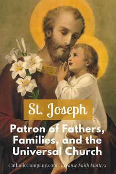 Joseph: Patron of Fathers, Families, and the Universal Church Catholic Saints, Patron Saints, Roman Catholic, St Joseph Patron Saint, Lives Of The Saints, Catholic Quotes, Catholic Beliefs, Catholic Company, Novena Prayers