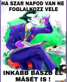 Vicces képek #humor #vicces #vicceskep #vicceskepek #humoros #vicc #humorosvideo #viccesoldal #poen #bikuci Sarcasm, Quotations, Haha, Funny Pictures, Joker, Hilarious, Batman, Marvel, Memes